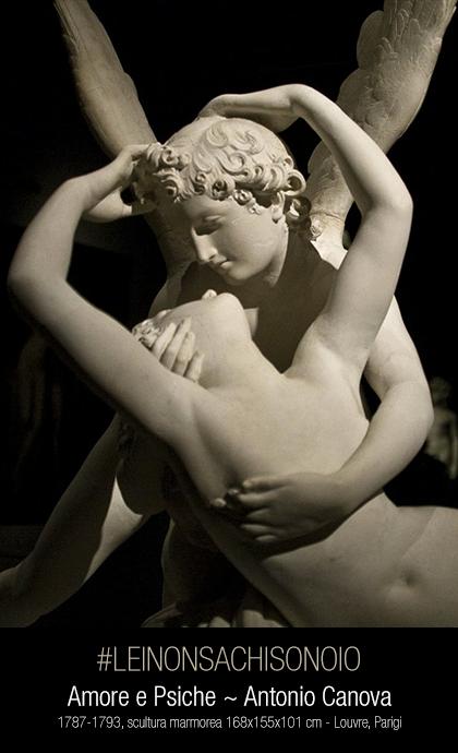 Amore e Psiche ~ Antonio Canova #leinonsachisonoio