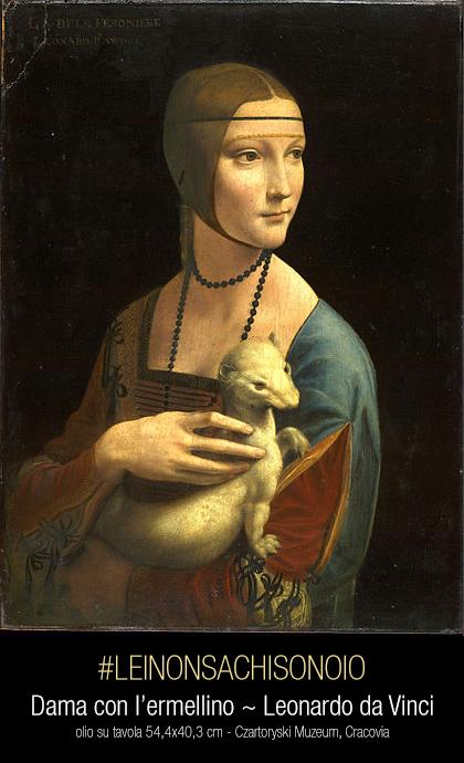 Dama-con-ermellino_L-da-Vinci-#leinonsachisonoio